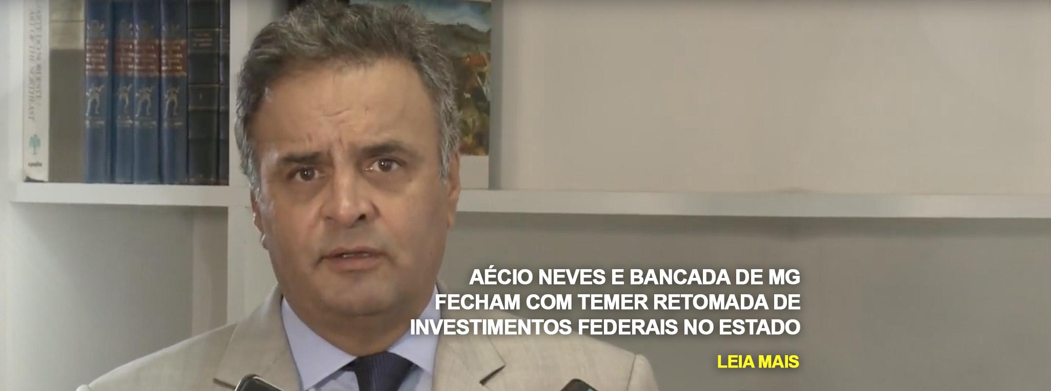 Aécio Neves e bancada de MG fecham com Temer retomar investimentos federais no estado